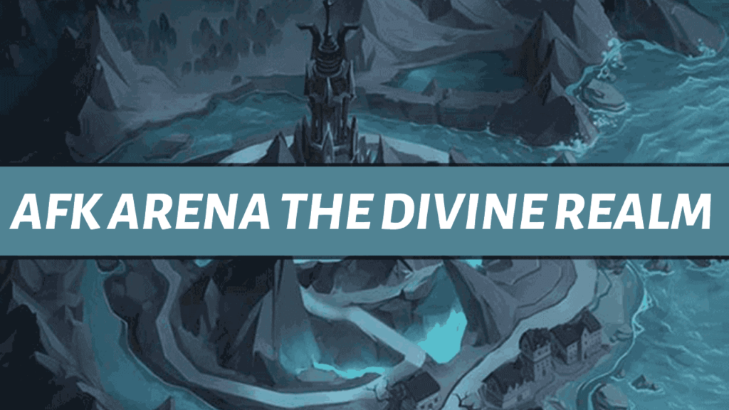 afk arena the divine realm guide