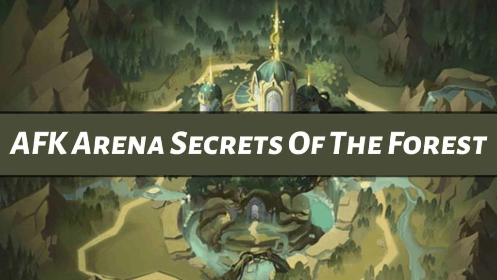 afk arena secrets of the forest
